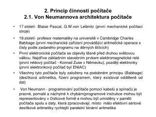 2. Princip činnosti počítače 2.1. Von Neumannova architektura počítače