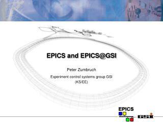 EPICS and EPICS@GSI