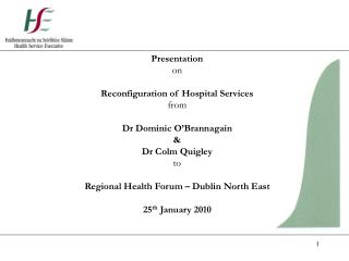 Presentation  on  Reconfiguration of Hospital Services  from Dr Dominic O'Brannagain &