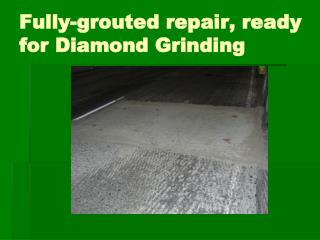 Fully-grouted repair, ready for Diamond Grinding