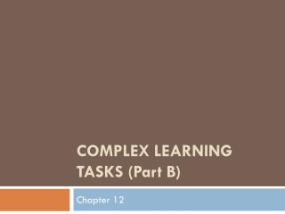 COMPLEX LEARNING TASKS (Part B)