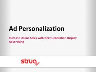 Ad  Personalization  Increase Online Sales with Next Generation Display Advertising