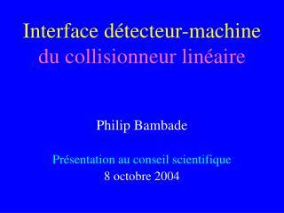 Interface détecteur-machine  du collisionneur linéaire