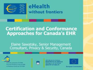 Certification and Conformance Approaches for Canada�s EHR