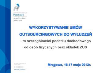 al. Marsz. J.Piłsudskiego 59 10-950 Olsztyn tel.: +48 89 539 24 00 fax :+48 89 539 26 00