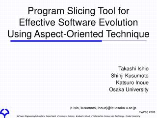 Program Slicing Tool for  Effective Software Evolution Using Aspect-Oriented Technique