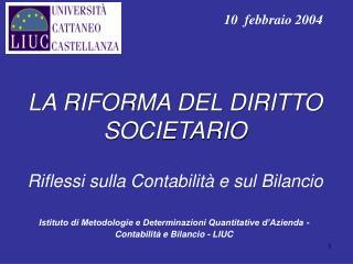LA RIFORMA DEL DIRITTO SOCIETARIO Riflessi sulla Contabilità e sul Bilancio