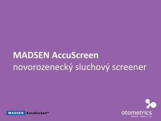 MADSEN AccuScreen novorozenecký sluchový  screener