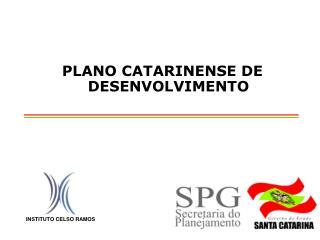 PLANO CATARINENSE DE DESENVOLVIMENTO