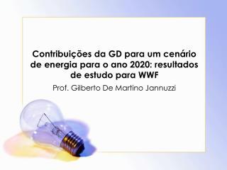 Contribuições da GD para um cenário de energia para o ano 2020: resultados de estudo para WWF