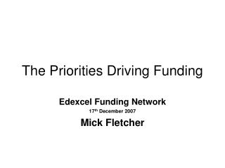 The Priorities Driving Funding