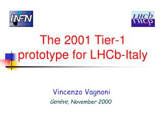 The 2001 Tier-1 prototype for  LHCb - Ital y