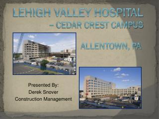 LEHIGH VALLEY HOSPITAL    – Cedar crest campus   Allentown, pa