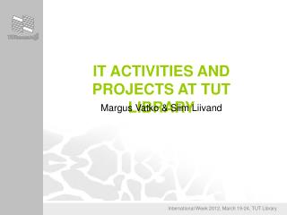 IT activities and projects at TUT Library