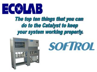 The top ten things that you can  do to the Catalyst to keep  your system working properly.