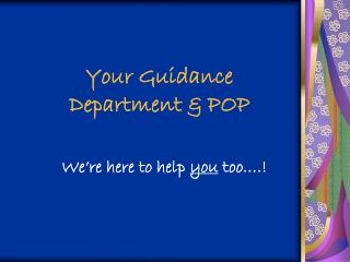 Your Guidance Department & POP