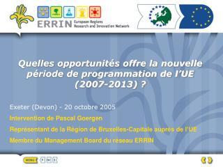 Quelles opportunités offre la nouvelle période de programmation de l'UE (2007-2013) ?