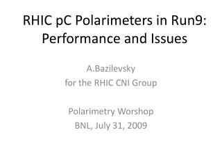 RHIC  pC Polarimeters  in Run9: Performance and Issues