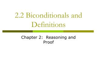 2.2 Biconditionals and Definitions