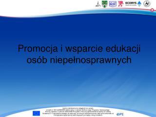 Promocja i wsparcie edukacji osób niepełnosprawnych