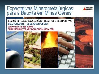 Expectativas Minerometalúrgicas para a Bauxita em Minas Gerais