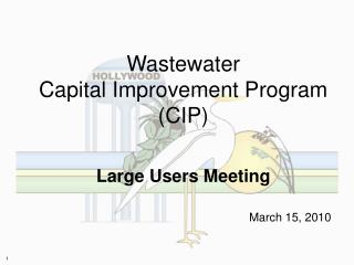 Wastewater Capital Improvement Program (CIP) Large Users Meeting