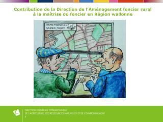 Déclaration de Politique Régionale : réflexion sur la politique foncière et le bail à ferme