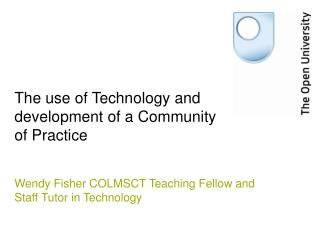 The use of Technology and development of a Community of Practice