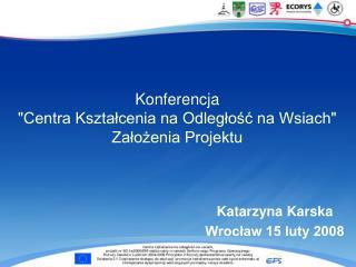 """Konferencja """"Centra Kształcenia na Odległość na Wsiach""""  Założenia Projektu"""