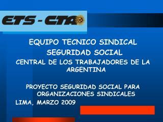 EQUIPO TECNICO SINDICAL  SEGURIDAD SOCIAL CENTRAL DE LOS TRABAJADORES DE LA ARGENTINA