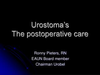 Urostoma's The postoperative care