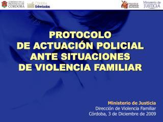 PROTOCOLO  DE ACTUACI�N POLICIAL ANTE SITUACIONES  DE VIOLENCIA FAMILIAR