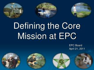 Defining the Core Mission at EPC