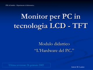 Monitor per PC in tecnologia LCD - TFT