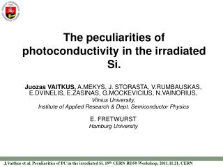 The peculiarities of photoconductivity in the irradiated Si.
