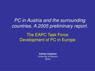 The EAPC Task Force  Development of PC in Europe