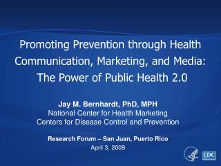Jay M. Bernhardt, PhD, MPH National Center for Health Marketing