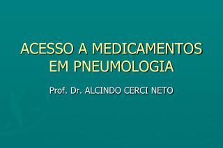 ACESSO A MEDICAMENTOS EM PNEUMOLOGIA