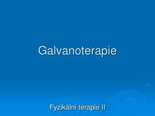 Galvanoterapie