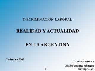 DISCRIMINACION LABORAL REALIDAD Y ACTUALIDAD EN LA ARGENTINA Noviembre 2005