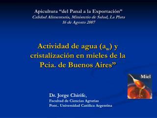 """Actividad de agua (a w ) y cristalización en mieles de la Pcia. de Buenos Aires"""""""