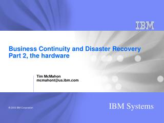 Business Continuity and Disaster Recovery Part 2, the hardware
