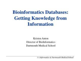 Bioinformatics Databases: Getting Knowledge from Information