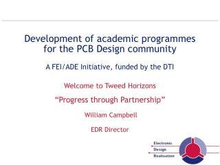 """Welcome to Tweed Horizons """"Progress through Partnership""""  William Campbell  EDR Director"""