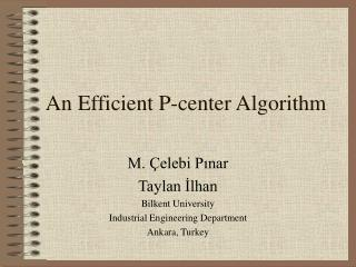 An Efficient P-center Algorithm