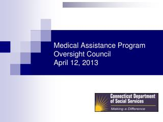Medical Assistance Program Oversight Council April 12, 2013