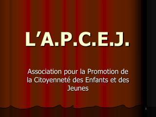 L'A.P.C.E.J.