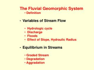 The Fluvial Geomorphic System  Definition Variables of Stream Flow   Hydrologic cycle   Discharge
