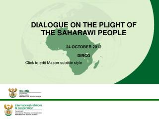 DIALOGUE ON THE PLIGHT OF THE SAHARAWI PEOPLE 24 OCTOBER 2012 DIRCO