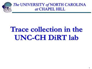 Trace collection in the UNC-CH DiRT lab